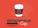 ENTREPRENEUR CAFE - LETS DISCUSS IDEAS
